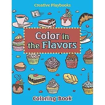 Color In The Flavors Coloring Book by Creative Playbooks