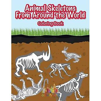 Animal Skeletons From Around the World Coloring Book by Activity Attic Books