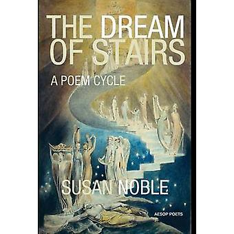 The Dream of Stairs by Noble & Susan