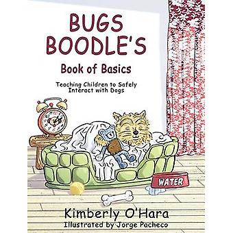 Bugs Boodles Book of Basics by OHara & Kimberly
