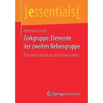 Zinkgruppe Elemente der zweiten Nebengruppe  Eine Reise durch das Periodensystem by Sicius & Hermann