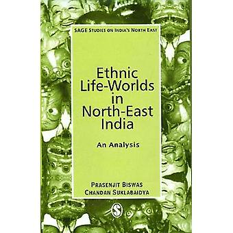 Ethnic LifeWorlds in NorthEast India An Analysis by LTD & SAGE PUBLICATIONS PVT