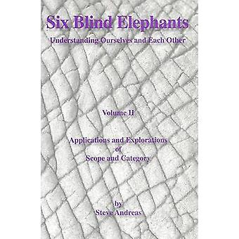 Six Blind Elephants Volume II Understanding Ourselves and Each Other by Andreas & Steve