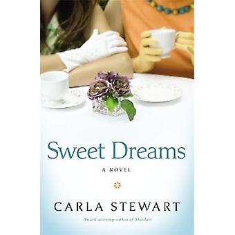 Sweet Dreams A Novel by Stewart & Carla