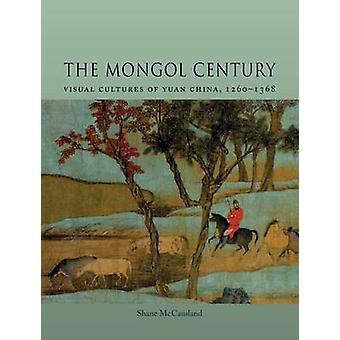 De Mongoolse eeuw visuele culturen van Yuan China 12711368 door Shane McCausland
