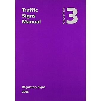 Traffic Signs Manual - Chapter 3 - Regulatory Signs - 9780115529252 Book