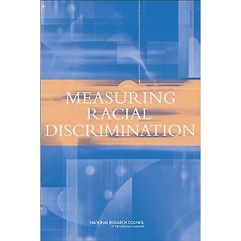 Measuring Racial Discrimination by Panel on Methods for Assessing Dis