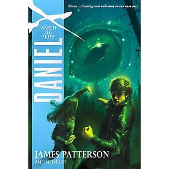 Daniel X - Watch the Skies by James Patterson - 9780316043632 Book