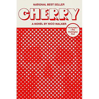 Cherry - A novel by Nico Walker - 9780525520139 Book
