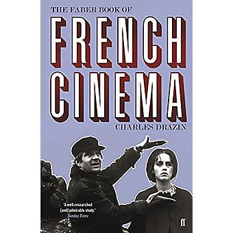 The Faber Book of French Cinema by Charles Drazin - 9780571349289 Book