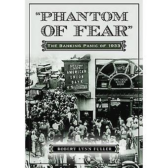 Phantom of Fear - The Banking Panic of 1933 by Robert Lynn Fuller - 97