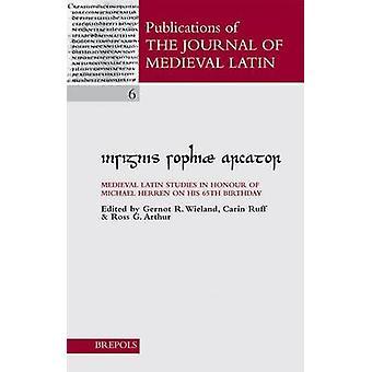 Insignis Sophiae Arcator - Essays in Honour of Michael W. Herren on Hi