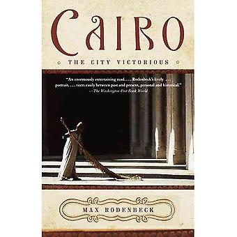 Cairo - The City Victorious by Rodenbeck Max - 9789774245640 Book