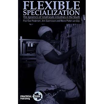 Flexible Specialization : The Dynamics of Small-Scale Industries in the South