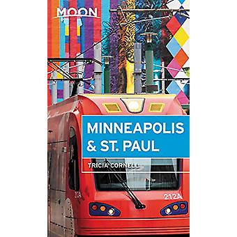 Moon Minneapolis & St. Paul (Fourth Edition) by Tricia Cornell -