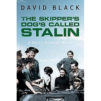 The Skippers Dogs Called Stalin by Black & David