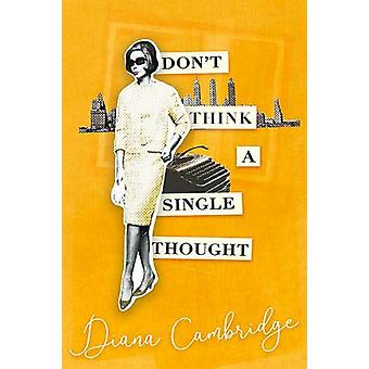 Don't Think a Single Thought - limited edition yellow cover by Diana C