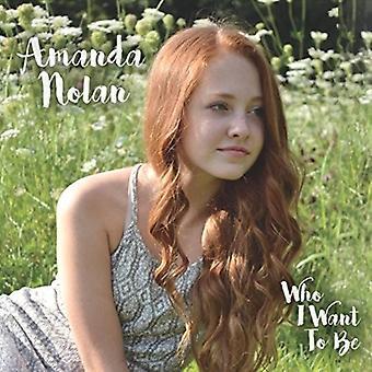 Amanda Nolan - Who I Want to Be [CD] USA import
