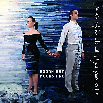 Goodnight Moonshine - I'm the Only One Who Will Tell You're Bad [CD] USA import