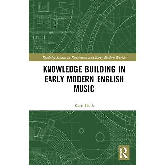 Knowledge Building in Early Modern English Music by Bank & Katie