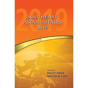 Southeast Asian Affairs 2019 by Daljit Singh - 9789814843157 Book