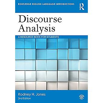 Discourse Analysis - A Resource Book for Students by Rodney H. Jones -