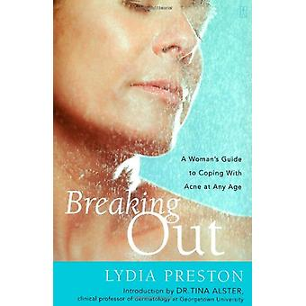 Breaking Out - A Woman's Guide to Coping with Acne at Any Age by Lydia