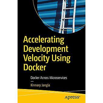 Accelerating Development Velocity Using Docker - Docker Across Microse
