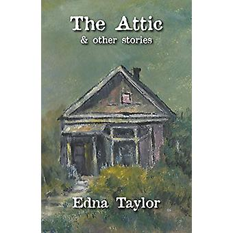 The Attic - & Other Stories by Edna Taylor - 9781760414153 Book