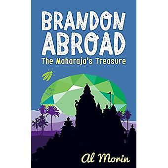 Brandon Abroad - The Maharaja's Treasure by Al Morin - 9781912145935 B