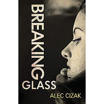 Breaking Glass by Alec Cizak - 9781948235242 Book