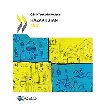 Kazakhstan 2017 by Organisation for Economic Co-operation and Develop
