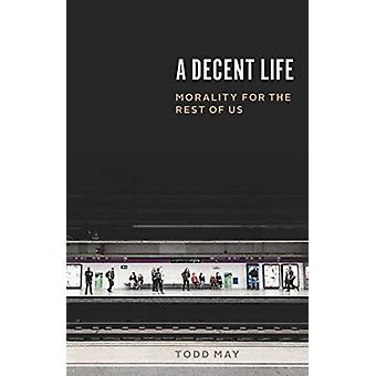 A Decent Life by Todd May