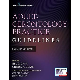 AdultGerontology Practice Guidelines by Edited by Jill C Cash & Edited by Cheryl A Glass