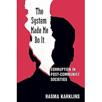 System Made Me Do It: Corruption in Post-Communist Societies