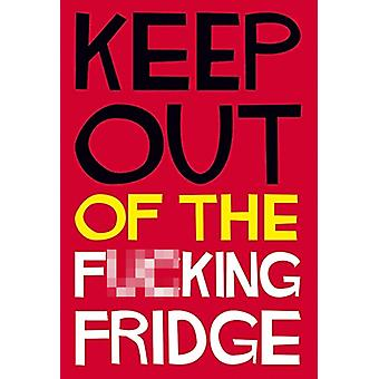 Keep Out Of... Funny Fridge Magnet