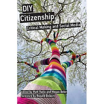 DIY obywatelstwa - podejmowania krytycznych i mediów społecznych przez Matt Ratto - Meg