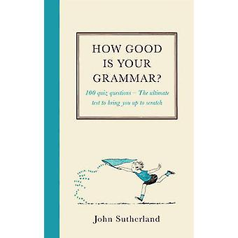 Hur bra är din grammatik? av John Sutherland - 9781780722573 bok