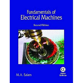 Fundamentals of Electrical Machines (2nd Revised edition) by M. A. Sa