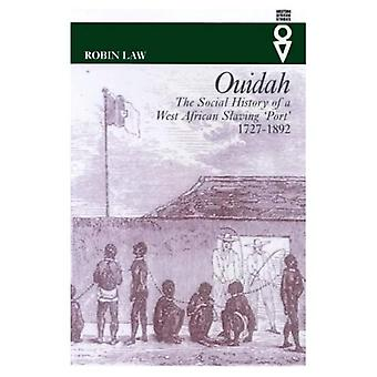 Ouidah: The Social History of a West African Slaving Port 1727-1892 (Western African Studies)