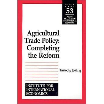 Agricultural Trade Policy : Completing the Reform