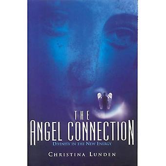 La connexion de l'ange: Utilisant vos anges dans la nouvelle énergie