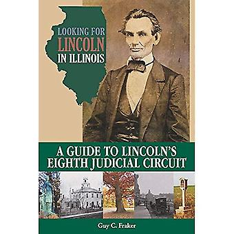 Op zoek naar Lincoln in Illinois: A Guide to Lincoln's achtste justitiële Circuit