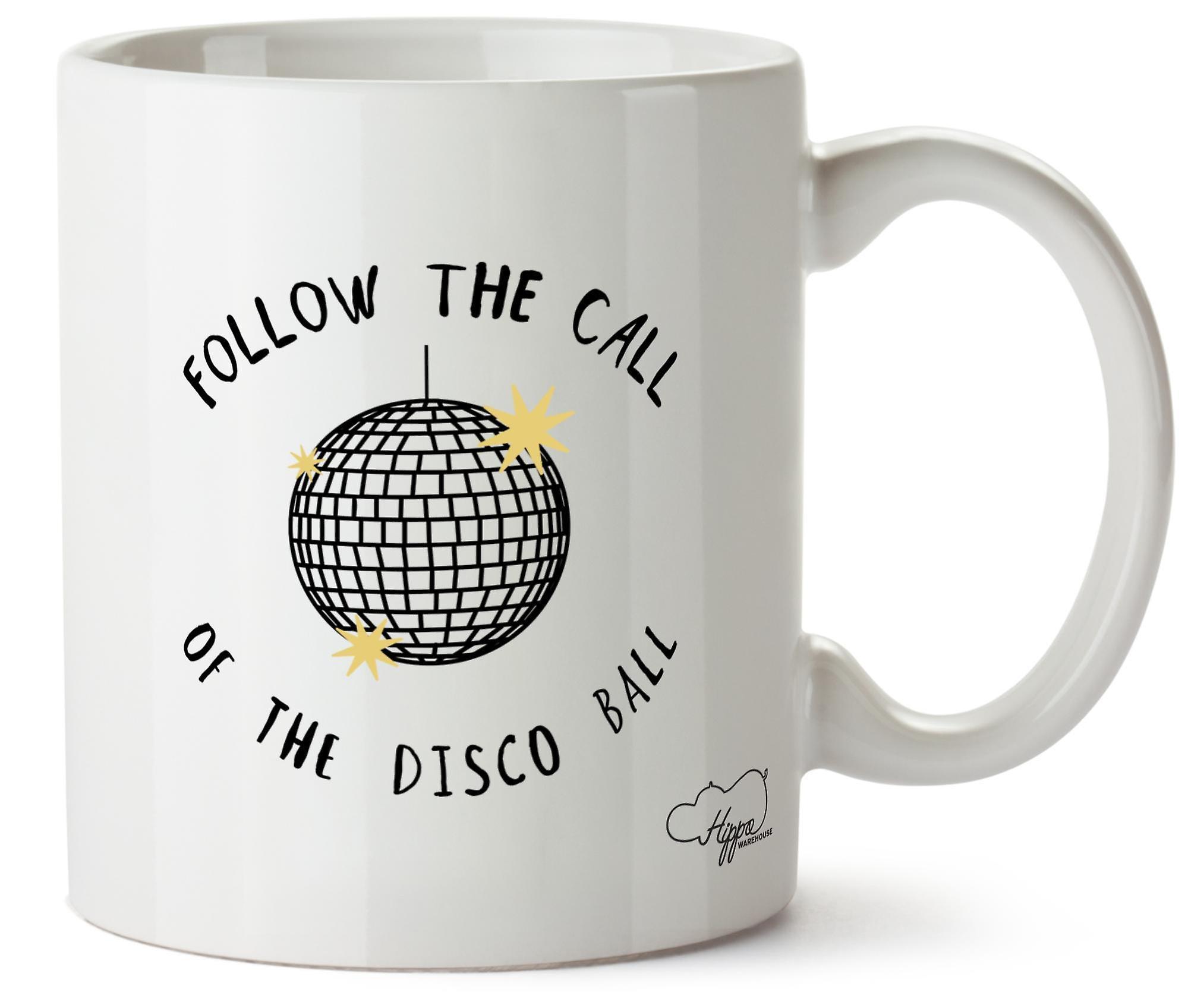 Hippowarehouse Follow The Call Of The Disco Ball Printed Mug Cup Ceramic 10oz