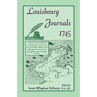 Louisbourg journaler 1745 av DeForest & Louis Effingham