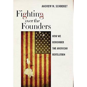 Kæmper om grundlæggerne af Andrew M. Schocket