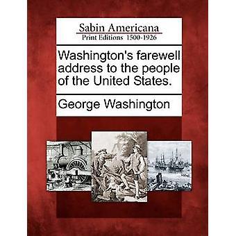 Washington-Abschiedsrede für die Menschen in den Vereinigten Staaten. von Washington & George