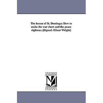 Die Lektion von St. Domingo How des kurzen Krieges und des Friedens gerechter machen. Signierte Elizur Wright von Wright & Elizur