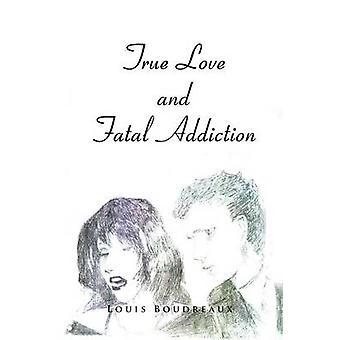 Sann kjærlighet og Fatal Addiction av Boudreaux & Louis
