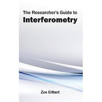 De onderzoekers Guide to interferometrie door Gilbert & Zoe